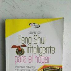 Libros de segunda mano: FENG SHUI INTELIGENTE PARA EL HOGAR. Lote 147776148