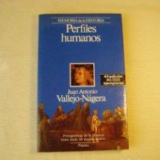 Libros de segunda mano: PERFILES HUMANOS. JUAN ANTONIO VALLEJO-NÁJERA. PSIQUIATRA.. Lote 148014278