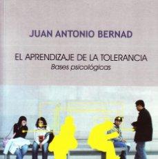 Libros de segunda mano: EL APRENDIZAJE DE LA TOLERANCIA.BASES PSICOLOGICAS. BERNAD,JUAN ANTONIO. PS-157.. Lote 148218914