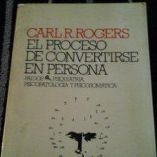 Libros de segunda mano: EL PROCESO DE CONVERTIRSE EN PERSONA, CARL R. ROGERS . Lote 148405014
