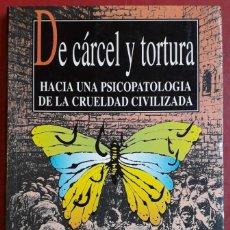 Livros em segunda mão: JESÚS Mª BIURRUN MONREAL . DE CÁRCEL Y TORTURA. HACIA UNA PSICOPATOLOGÍA DE LA CRUELDAD CIVILIZADA. Lote 148561354