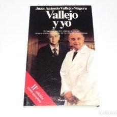 Libros de segunda mano: VALLEJO Y YO. JUAN ANTONIO VALLEJO-NÁGERA.. Lote 148680610