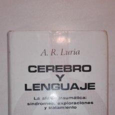 Libros de segunda mano: CEREBRO Y LENGUAJE. LA AFASIA TRAUMÁTICA: SÍNDROMES, EXPLORACIONES Y TRATAMIENTOS. A. R. LURIA 1974. Lote 148685458