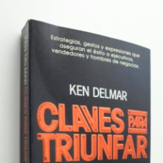 Libros de segunda mano: CLAVES PARA TRIUNFAR - DELMAR, KEN. Lote 148712841