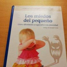Libros de segunda mano: LOS MIEDOS DEL PEQUEÑO. CÓMO AFRONTARLOS Y SUPERARLOS CON SERENIDAD. Lote 148937474