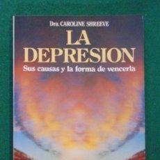 Libros de segunda mano: LA DEPRESIÓN / CAROLINE SHREEVE / 1990. EDAF. Lote 149014254