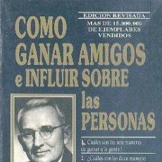 Libros de segunda mano: COMO GANAR AMIGOS E INFLUIR SOBRE LAS PERSONAS POR DALE CARNEGIE EDHASA. Lote 149181338