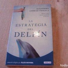 Libros de segunda mano: LA ESTRATEGIA DEL DELFÍN. ÉXITO PARA NEGOCIACIONES DIFÍCILES. A. AMBRAD. 2012. Lote 149299546