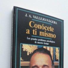Libros de segunda mano: CONÓCETE A TÍ MISMO - VALLEJO NÁGERA, JUAN ANTONIO. Lote 149342433