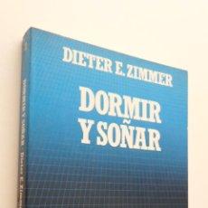 Libros de segunda mano: DORMIR Y SOÑAR - ZIMMER, DIETER E.. Lote 149345124