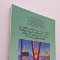 Libros de segunda mano: ELABORACIÓN Y VALORACIÓN DE INSTRUMENTOS DE EVALUACIÓN EN EDUCACIÓN FÍSICA EN LA EDUCACIÓN PRIMARIA. Lote 149345660