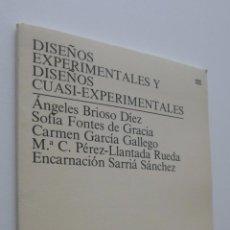 Libros de segunda mano: DISEÑOS EXPERIMENTALES Y DISEÑOS CUASIEXPERIMENTALES (CUADERNO DE PRÁCTICAS). Lote 149346758