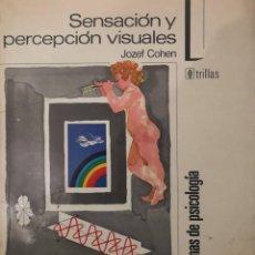Libros de segunda mano: SENSACIÓN Y PERCEPCIÓN VISUALES (JOZEF COHEN). Lote 149537966