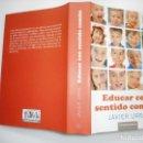 Libros de segunda mano: JAVIER URRA EDUCAR CON SENTIDO COMÚN Y92310 . Lote 149958126