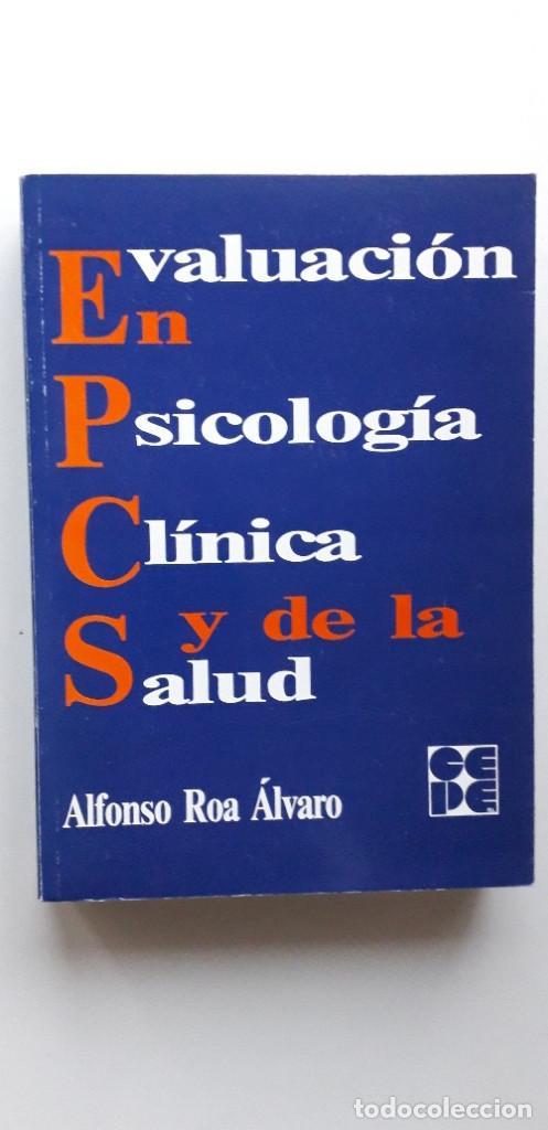 EVALUACION EN PSICOLOGIA CLINICA Y DE LA SALUD - ALFONSO ROA ALVARO (Libros de Segunda Mano - Pensamiento - Psicología)