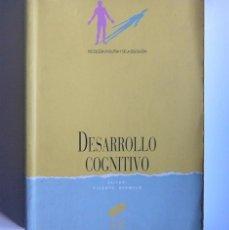 Libros de segunda mano: DESARROLLO COGNITIVO - PSICOLOGIA EVOLUTIVA Y DE LA EDUCACION - VICENTE BERMEJO ( EDITOR ). Lote 150313910