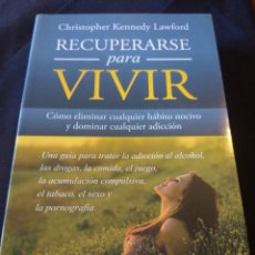 Libros de segunda mano: RECUPERARSE PARA VIVIR. CHRISTOPHER KENNEDY LAWFORD. Lote 150521886