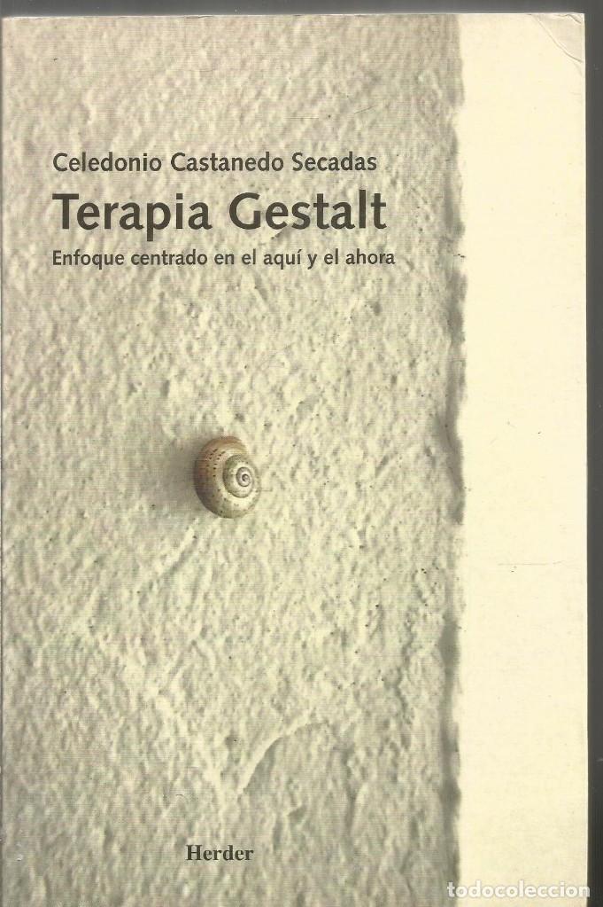CELEDONIO CASTANEDO SECADAS. TERAPIA GESTALT. HERDER (Libros de Segunda Mano - Pensamiento - Psicología)