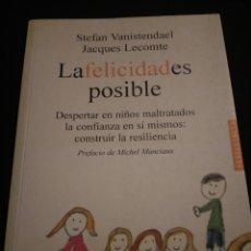 Libros de segunda mano: LA FELICIDAD ES POSIBLE. RESILIENCIA. STEFAN VANISTENDAEL, JACQUES LECOMTE. Lote 150590598