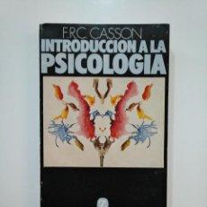 Libros de segunda mano: INTRODUCCIÓN A LA PSICOLOGÍA. - CASSON F.R.C. TDK361 . Lote 150792806