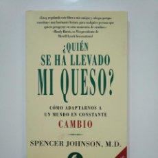 Libros de segunda mano: ¿QUIÉN SE HA LLEVADO MI QUESO? COMO ADAPTARNOS A UN MUNDO EN CONSTANTE CAMBIO SPENCER JOHNSON TDK361. Lote 150794546