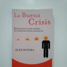 Libros de segunda mano: LA BUENA CRISIS. ALEX ROVIRA. PUNTO DE LECTURA. TDK361. Lote 150796806