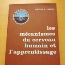 Libros de segunda mano: LES MÉCANISMES DU CERVEAU HUMAIN ET L'APPRENTISSAGE (CHESTER A. LAWSON) ESF. Lote 150830686
