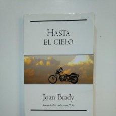 Libros de segunda mano: HASTA EL CIELO. - BRADY, JOAN. TDK362. Lote 151068210