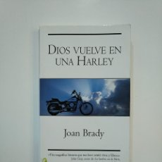 Libros de segunda mano: DIOS VUELVE EN UNA HARLEY. JOAN BRADY. TDK362. Lote 151068414