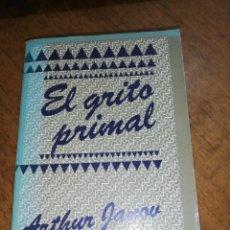 Libros de segunda mano: ARTHUR JANOV, EL GRITO PRIMAL . Lote 151173442