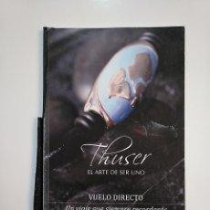 Libros de segunda mano - THUSER. EL ARTE DE SER UNO. JOYA UNIVERSAL. TDK364 - 151218330