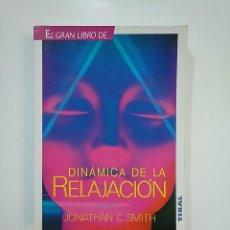 Libros de segunda mano: EL GRAN LIBRO DE DINÁMICA DE LA RELAJACIÓN. - SMITH, JONATHAN C. EL GRAN LIBRO DE TIKAL. TDK364. Lote 151231110