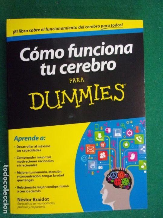COMO FUNCIONA TU CEREBRO PARA DUMMIES / NÉSTOR BRAIDOT / 2014 (Libros de Segunda Mano - Pensamiento - Psicología)
