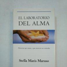 Libros de segunda mano: EL LABORATORIO DEL ALMA. STELLA MARIS. HISTORIAS QUE SANAN Y QUE MERECEN SER CONTADAS. TDK366. Lote 151389086