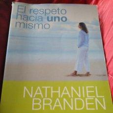 Libros de segunda mano: EL RESPETO HACIA UNO MISMO. NATHANIEL BRANDEN. Lote 151513762