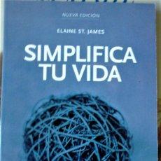 Libros de segunda mano: ELAINE ST. JAMES - SIMPLIFICA TU VIDA. Lote 165329905