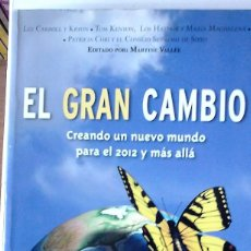 Libros de segunda mano: MARTINE VALLÉE (EDITORA) - EL GRAN CAMBIO (CREANDO UN NUEVO MUNDO PARA EL 2012 Y MÁS ALLÁ). Lote 151517010