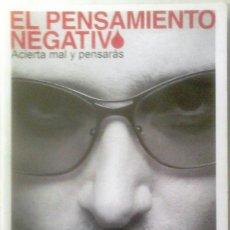 Libros de segunda mano: RISTO MEJIDE - EL PENSAMIENTO NEGATIVO ACIERTA MAL Y PENSARAS). Lote 151517542