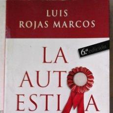 Libros de segunda mano: LUIS ROJAS MARCOS - LA AUTOESTIMA, NUESTRA FUERZA SECRETA. Lote 151517958