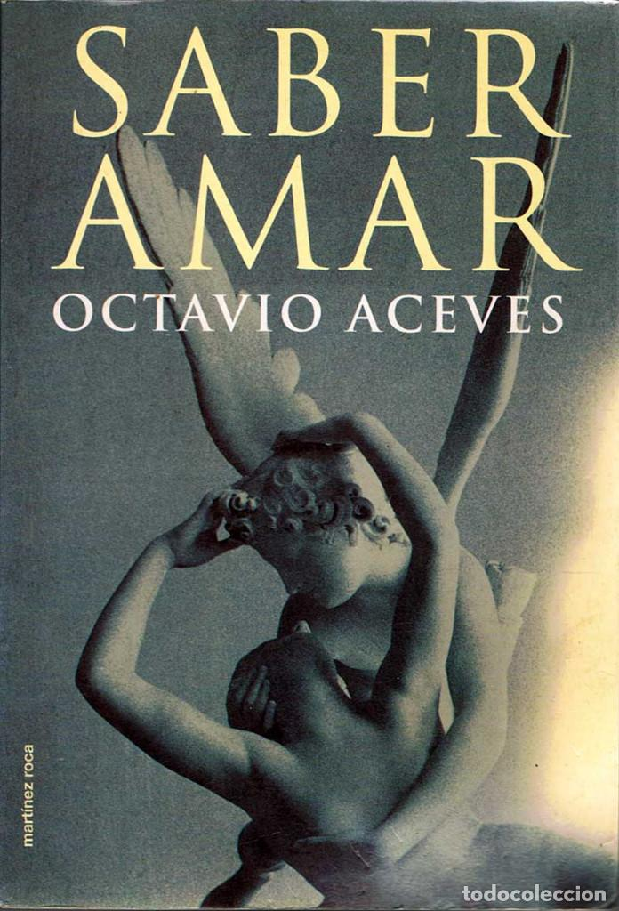 SABER AMAR - OCTAVIO ACEVES. MARTÍNEZ ROCA (Libros de Segunda Mano - Pensamiento - Psicología)