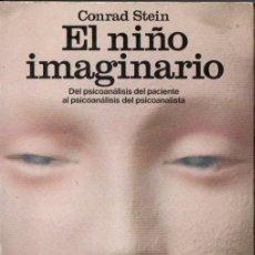 Libros de segunda mano: CONRAD STEIN : EL NIÑO IMAGINARIO (MARTÍNEZ ROCA, 1977). Lote 151564298