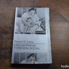 Libros de segunda mano: ESQUIZOFRENIA Y PRESION SOCIAL, RONALD D. LAING, TUSQUETS, 1972. Lote 151708102