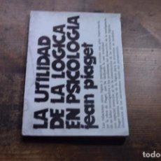 Libros de segunda mano: LA UTILIDAD DE LA LOGICA EN PSICOLOGIA, JEAN PIAGET, REDONDO EDITOR, 1971. Lote 151710850