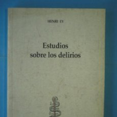 Libros de segunda mano: ESTUDIOS SOBRE LOS DELIRIOS - HENRI EY - EDITORIAL TRIACASTELA, 1998, 1ª EDICION (MUY BUEN ESTADO). Lote 151715658