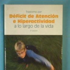 Libros de segunda mano: TRASTORNO POR DEFICIT DE ATENCION E HIPERACTIVIDAD A LO LARGO DE LA VIDA - VV.AA. - ERGON, 2006 . Lote 151716450