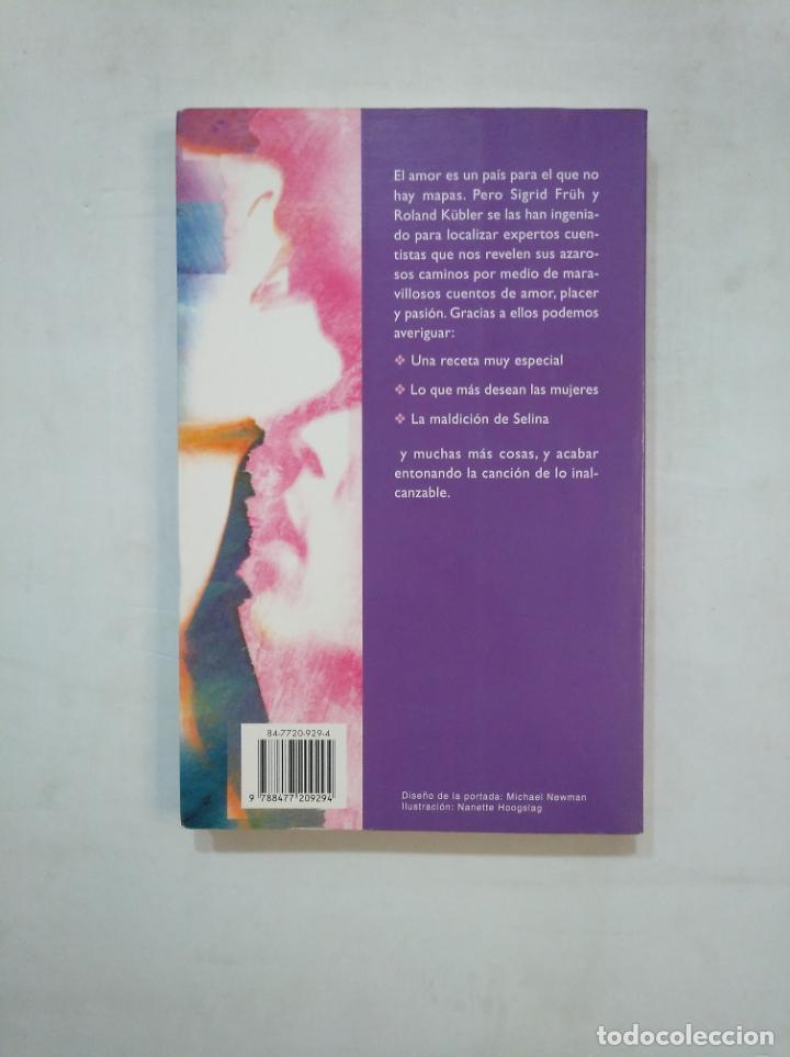 Libros de segunda mano: LA FLOR DEL FUEGO. CUENTOS DE PLACER Y PASIÓN. SIGRID FRUH. ROLAND KUBLER. EDICIONES OBELISCO TDK367 - Foto 2 - 151719554