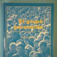 Libros de segunda mano: EL GRUPO PARANOIDE - PEDRO CUBERO BRAS - EDICIONES EXPERIENCIA, 2005, 1ª ED (TAPA DURA, COMO NUEVO) . Lote 151721274