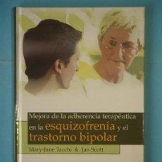 Libros de segunda mano: MEJORA DE LA ADHERENCIA TERAPEUTICA EN LA ESQUIZOFRENIA Y EL TRASTORNO BIPOLAR - WILEY, 2007, 1ª ED.. Lote 151725086
