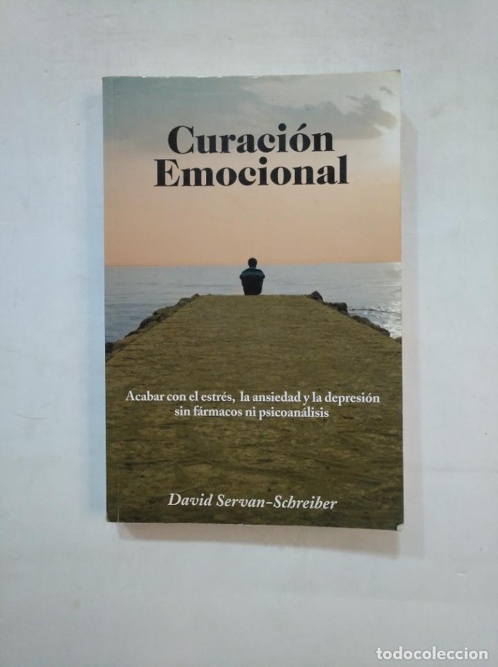 CURACIÓN EMOCIONAL. DAVID SERVAN-SCHREIBER. TDK367 (Libros de Segunda Mano - Pensamiento - Psicología)