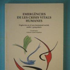 Libros de segunda mano: EMERGENCIES DE LES CRISIS VITALS HUMANES - ANTONIO LABAD ALQUEZAR - INSTITUT PERE MATA, 1994, 1ª ED.. Lote 151730542